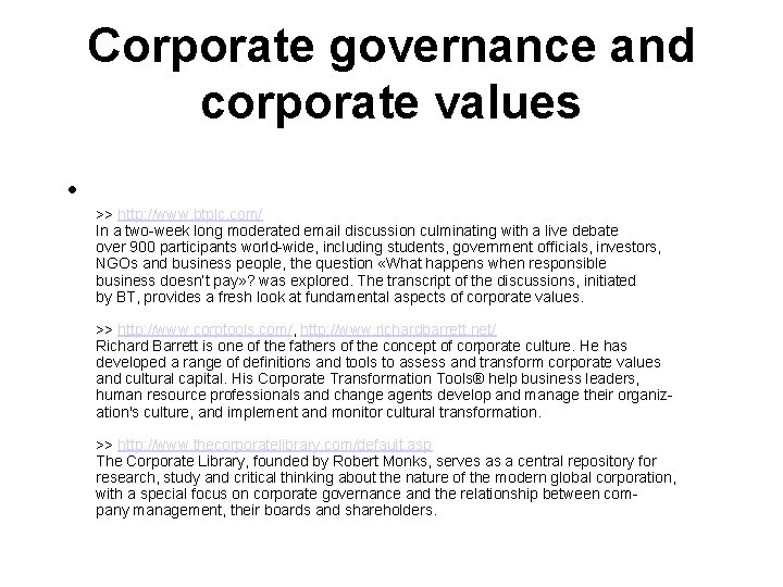 Corporate governance and corporate values • >> http: //www. btplc. com/ In a two-week