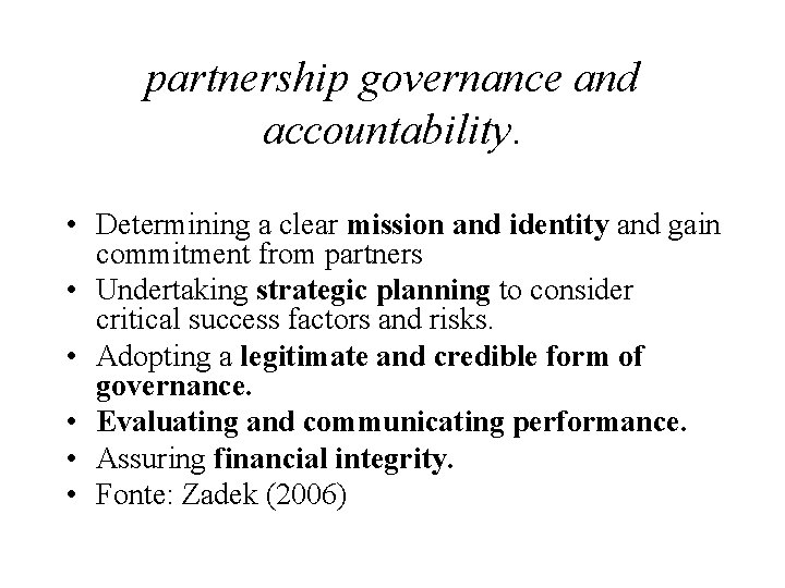 partnership governance and accountability. • Determining a clear mission and identity and gain commitment