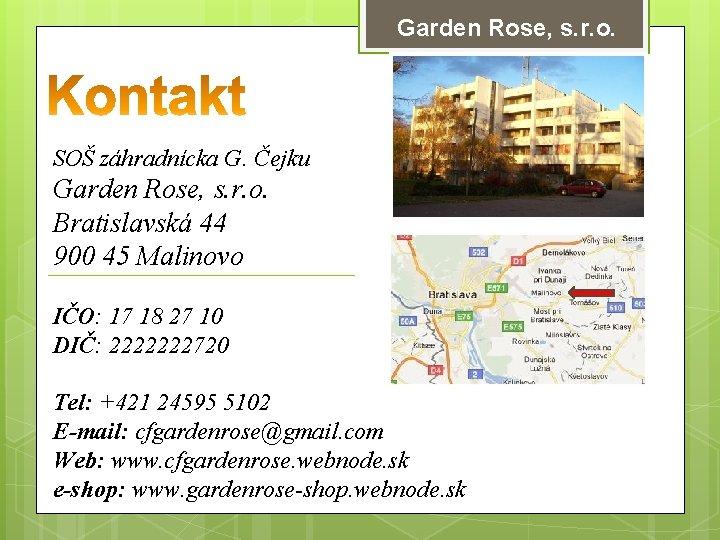 Garden Rose, s. r. o. SOŠ záhradnícka G. Čejku Garden Rose, s. r. o.