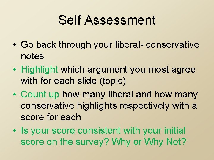 Self Assessment • Go back through your liberal- conservative notes • Highlight which argument