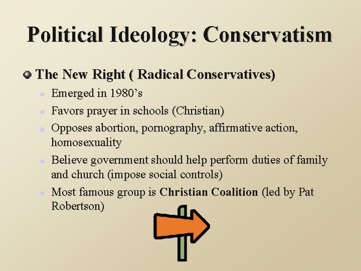 Political Ideology: Conservatism The New Right ( Radical Conservatives) n n n Emerged in