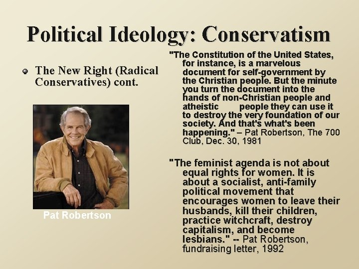 """Political Ideology: Conservatism The New Right (Radical Conservatives) cont. Pat Robertson """"The Constitution of"""