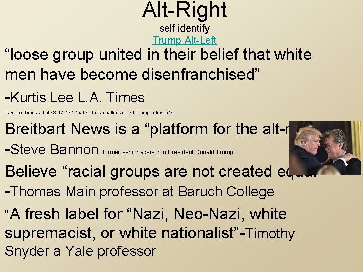 """Alt-Right self identify Trump Alt-Left """"loose group united in their belief that white men"""
