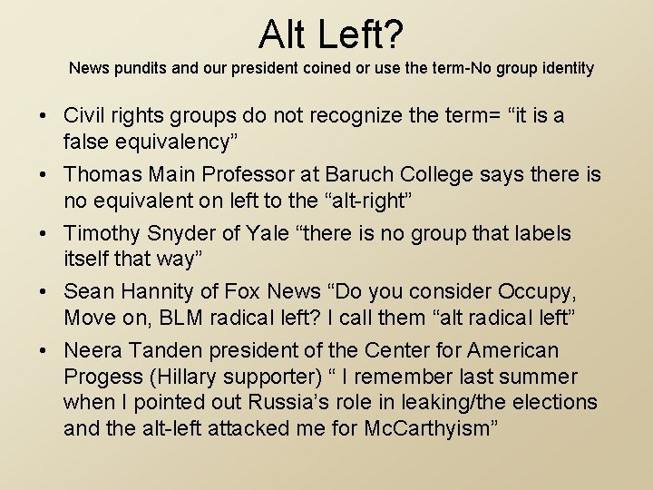 Alt Left? News pundits and our president coined or use the term-No group identity