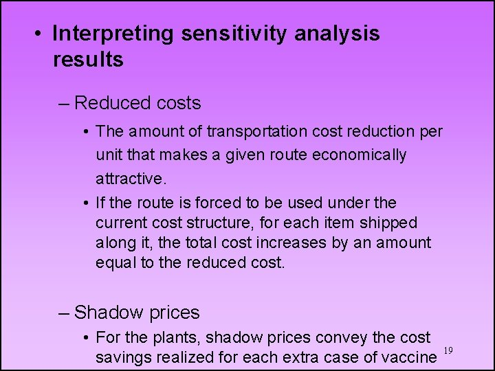 • Interpreting sensitivity analysis results – Reduced costs • The amount of transportation