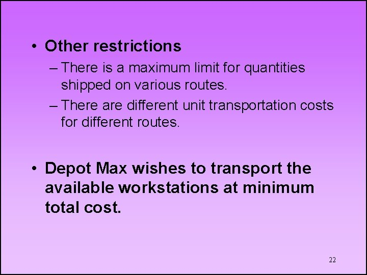 • Other restrictions – There is a maximum limit for quantities shipped on