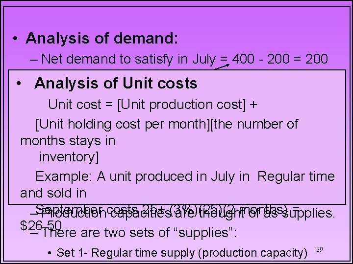 • Analysis of demand: – Net demand to satisfy in July = 400
