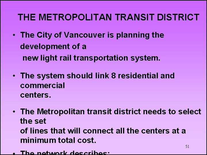 THE METROPOLITAN TRANSIT DISTRICT • The City of Vancouver is planning the development of