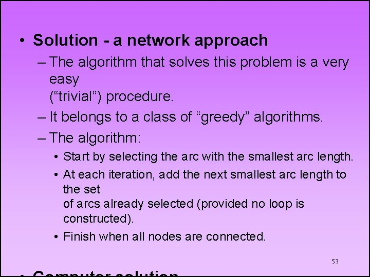• Solution - a network approach – The algorithm that solves this problem