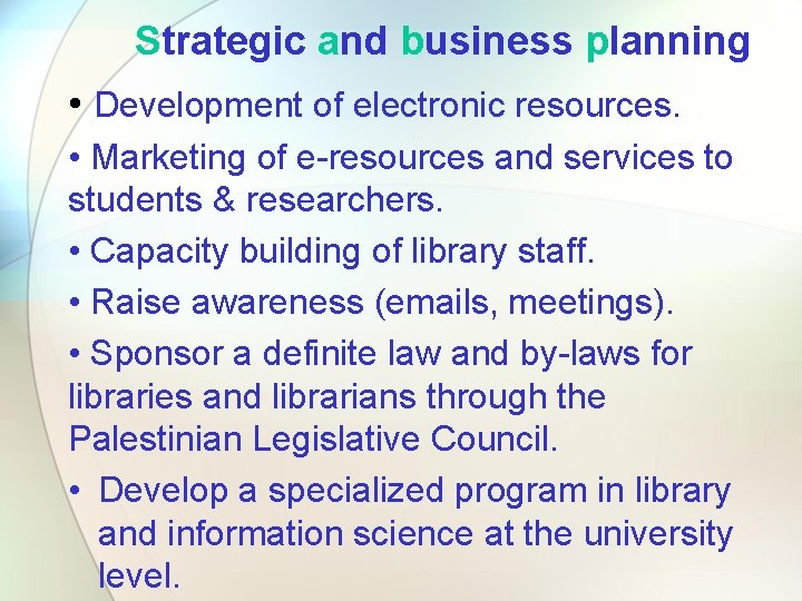 Strategic and business planning • Development of electronic resources. • Marketing of e-resources and