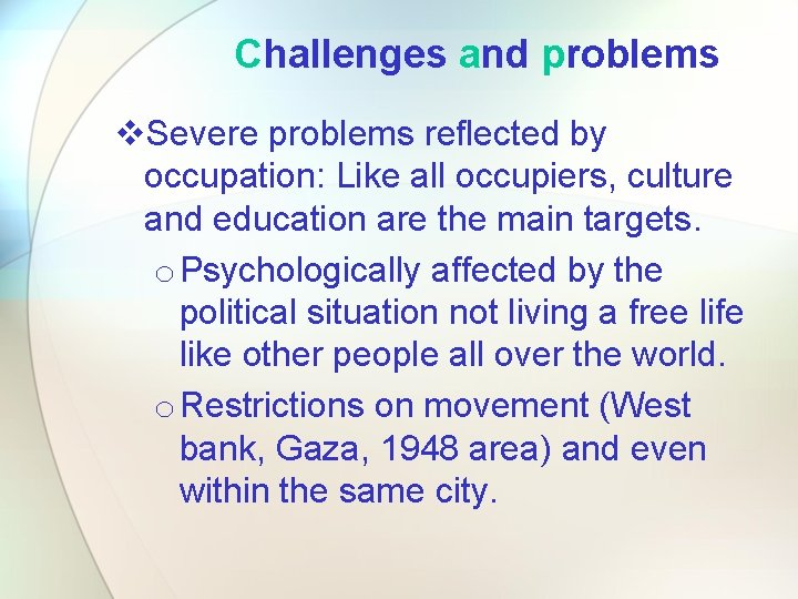 Challenges and problems v. Severe problems reflected by occupation: Like all occupiers, culture and