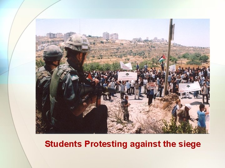 Students Protesting against the siege