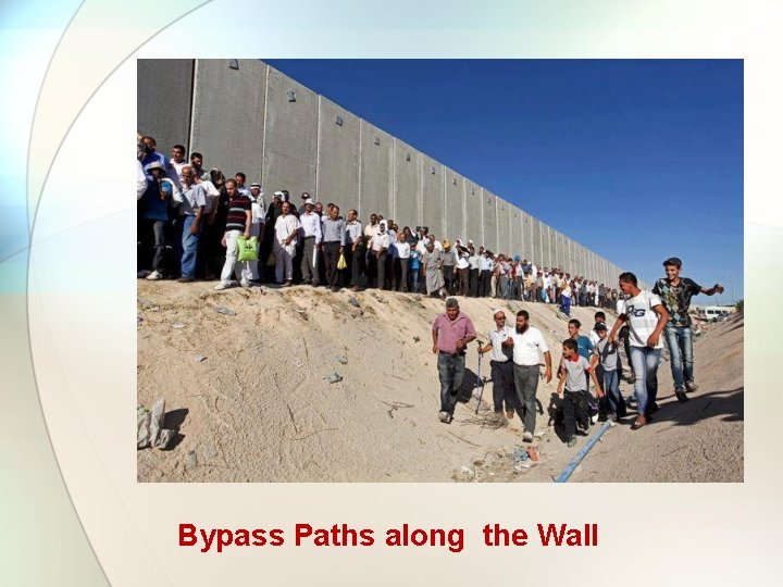 Bypass Paths along the Wall