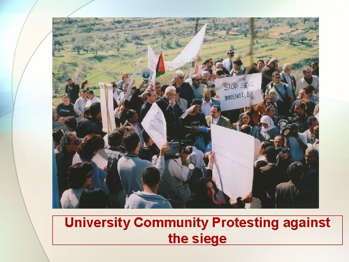 University Community Protesting against the siege