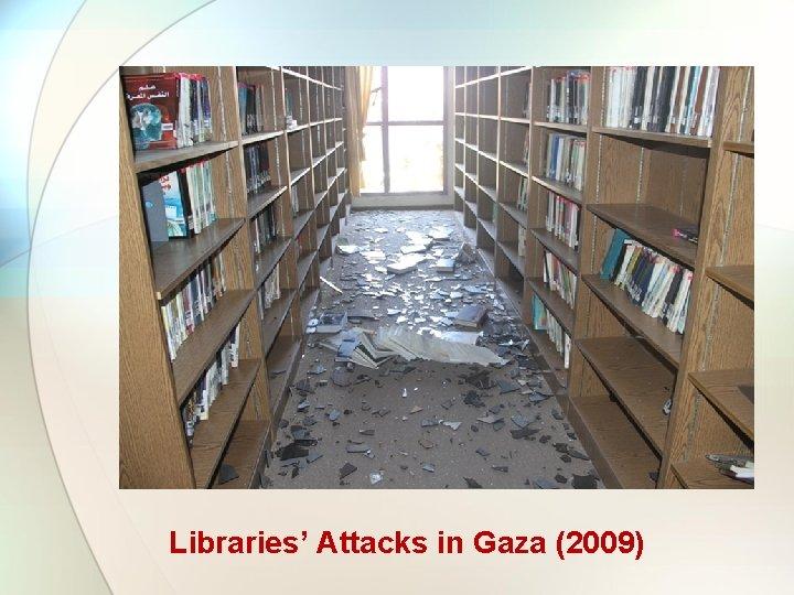 Libraries' Attacks in Gaza (2009)
