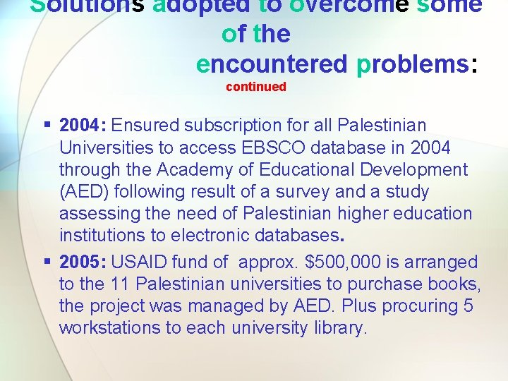 Solutions adopted to overcome some of the encountered problems: continued § 2004: Ensured subscription