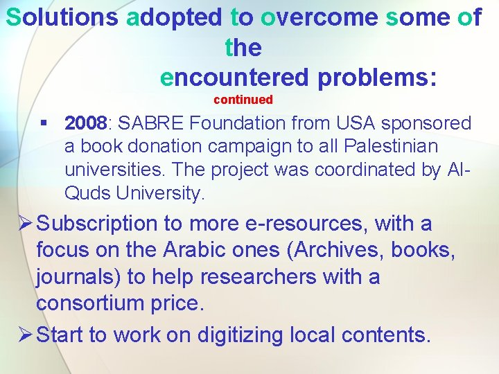 Solutions adopted to overcome some of the encountered problems: continued § 2008: SABRE Foundation
