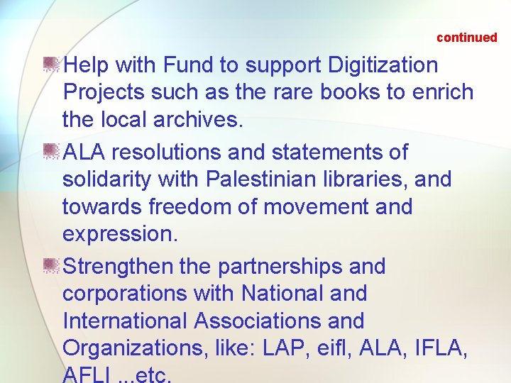 continued Help with Fund to support Digitization Projects such as the rare books to