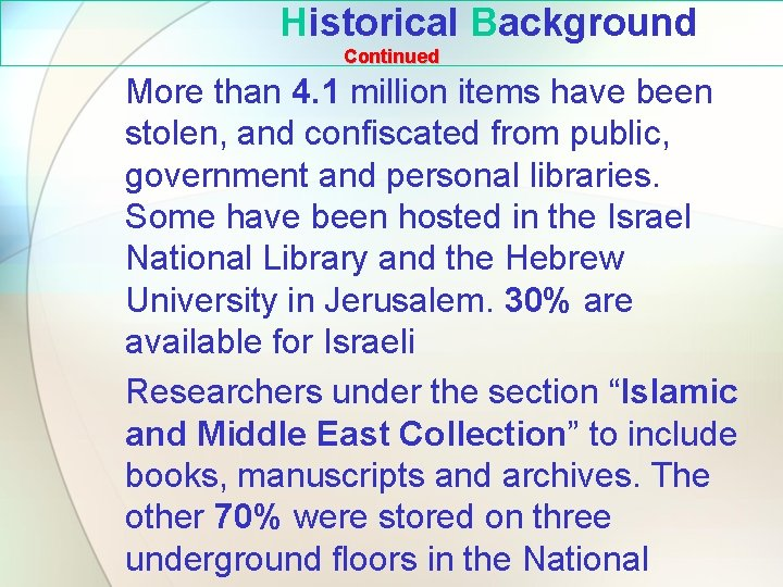 Historical Background Continued More than 4. 1 million items have been stolen, and confiscated
