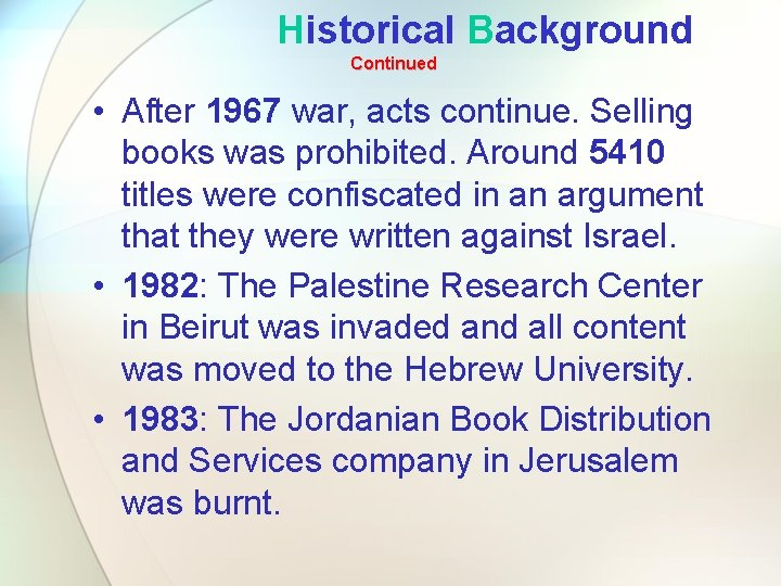 Historical Background Continued • After 1967 war, acts continue. Selling books was prohibited. Around