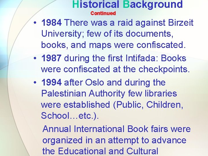 Historical Background Continued • 1984 There was a raid against Birzeit University; few of