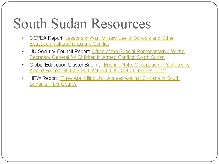South Sudan Resources • GCPEA Report: Lessons in War: Military Use of Schools and