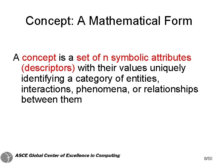 Concept: A Mathematical Form A concept is a set of n symbolic attributes (descriptors)
