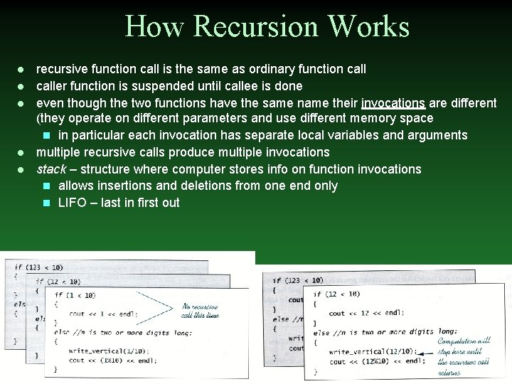 How Recursion Works l l l recursive function call is the same as ordinary