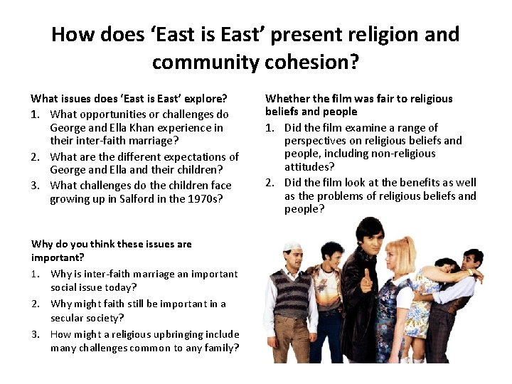 How does 'East is East' present religion and community cohesion? What issues does 'East