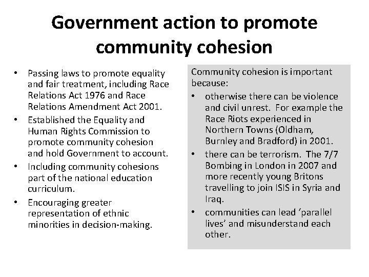 Government action to promote community cohesion • Passing laws to promote equality and fair