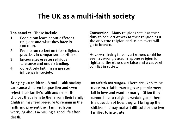 The UK as a multi-faith society The benefits. These include 1. People can learn