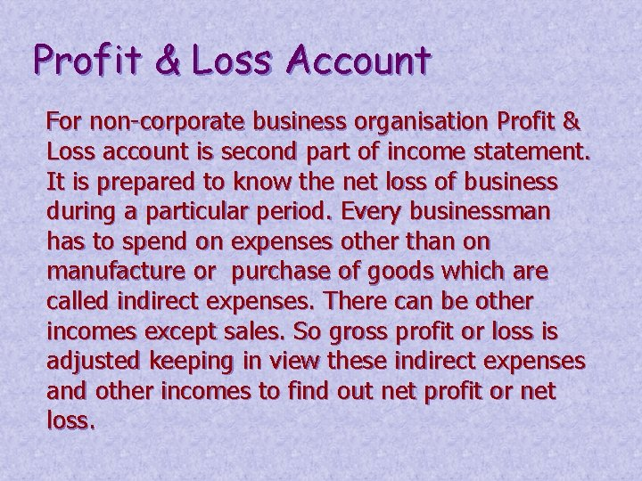 Profit & Loss Account For non-corporate business organisation Profit & Loss account is second