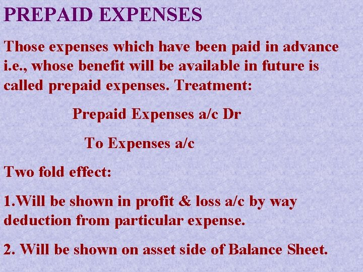PREPAID EXPENSES Those expenses which have been paid in advance i. e. , whose