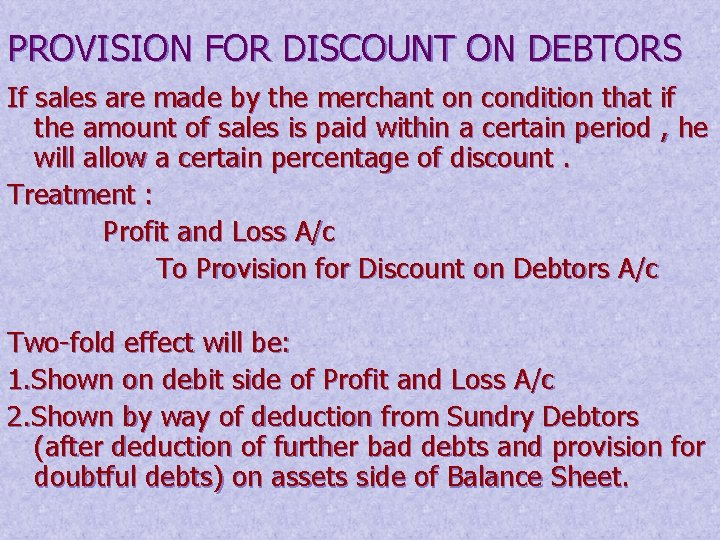 PROVISION FOR DISCOUNT ON DEBTORS If sales are made by the merchant on condition