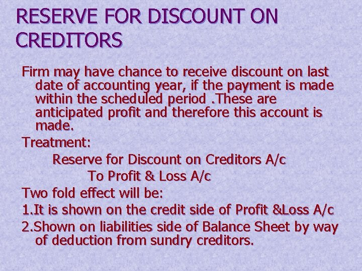 RESERVE FOR DISCOUNT ON CREDITORS Firm may have chance to receive discount on last