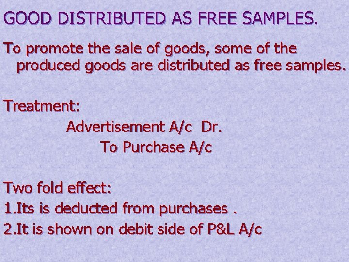 GOOD DISTRIBUTED AS FREE SAMPLES. To promote the sale of goods, some of the