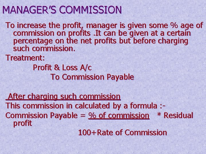 MANAGER'S COMMISSION To increase the profit, manager is given some % age of commission
