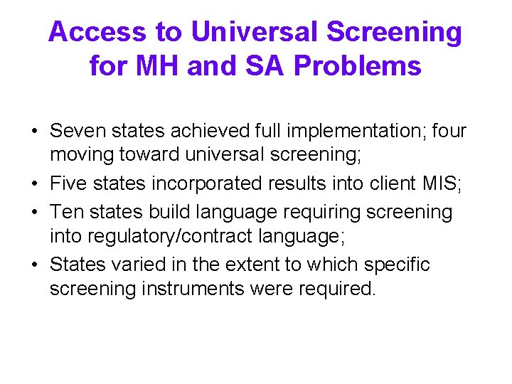 Access to Universal Screening for MH and SA Problems • Seven states achieved full