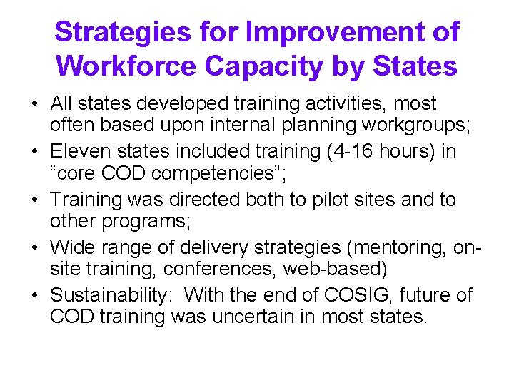 Strategies for Improvement of Workforce Capacity by States • All states developed training activities,