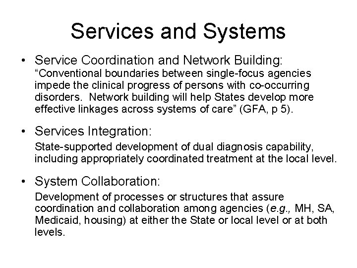 """Services and Systems • Service Coordination and Network Building: """"Conventional boundaries between single-focus agencies"""