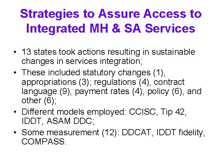 Strategies to Assure Access to Integrated MH & SA Services • 13 states took