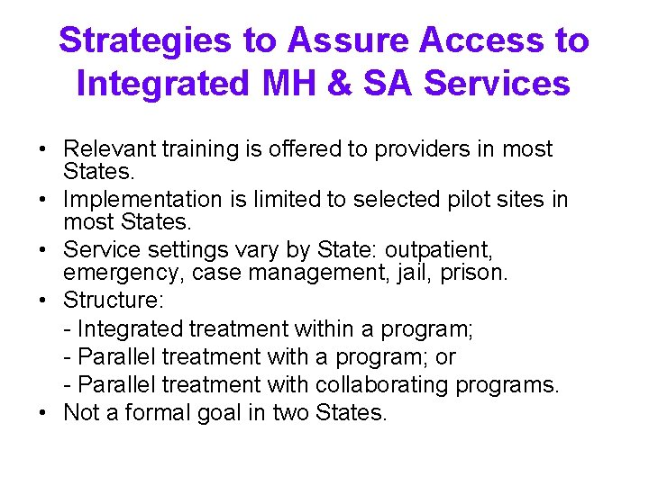 Strategies to Assure Access to Integrated MH & SA Services • Relevant training is