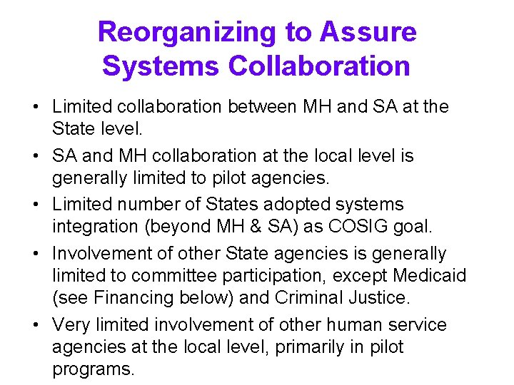 Reorganizing to Assure Systems Collaboration • Limited collaboration between MH and SA at the