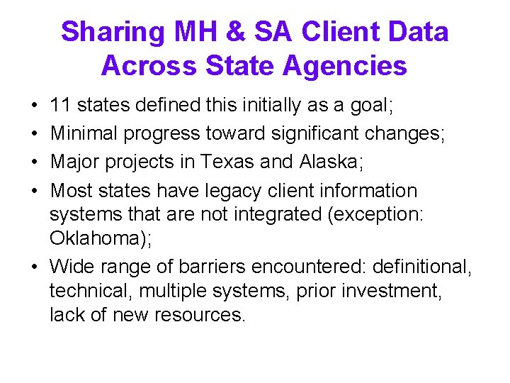 Sharing MH & SA Client Data Across State Agencies • • 11 states defined