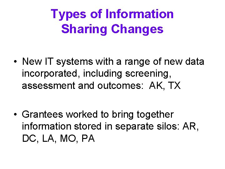 Types of Information Sharing Changes • New IT systems with a range of new