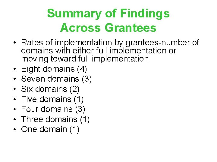 Summary of Findings Across Grantees • Rates of implementation by grantees-number of domains with