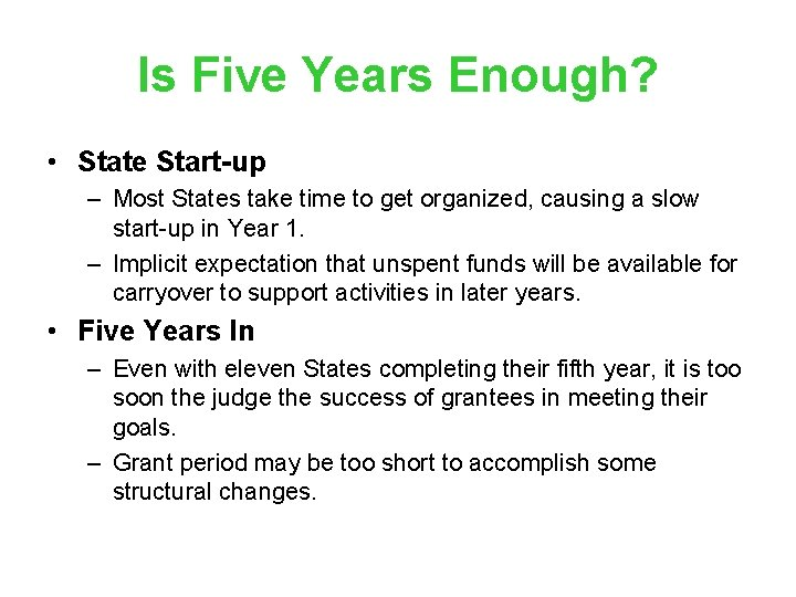 Is Five Years Enough? • State Start-up – Most States take time to get