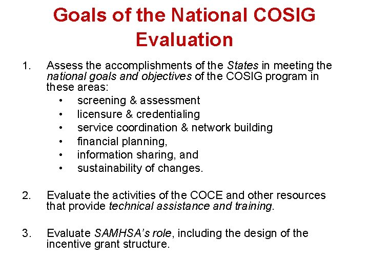 Goals of the National COSIG Evaluation 1. Assess the accomplishments of the States in