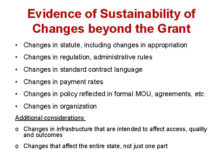 Evidence of Sustainability of Changes beyond the Grant • Changes in statute, including changes