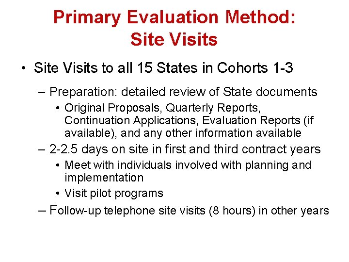 Primary Evaluation Method: Site Visits • Site Visits to all 15 States in Cohorts